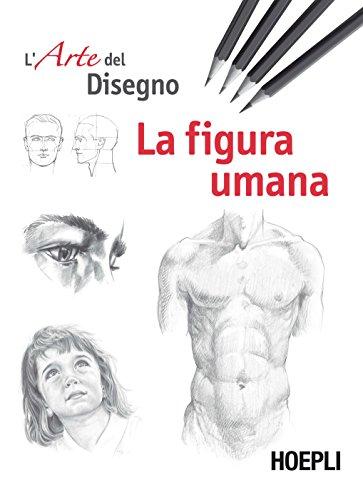 9788820378226: La figura umana. Esercizi. L'arte del disegno: 1