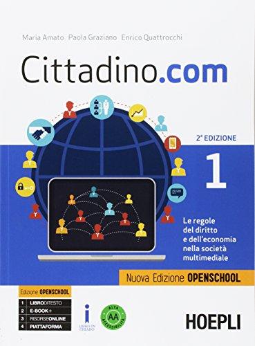 9788820378301: Cittadino.com. Le regole del diritto e dell'economia nella società multimediale. Ediz. openschool. Per le Scuole superiori. Con e-book. Con espansione online: 1