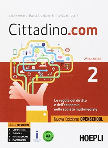 9788820378318: Cittadino.com. Le regole del diritto e dell'economia nella società multimediale. Ediz. openschool. Per le Scuole superiori. Con e-book. Con espansione online (Vol. 2)