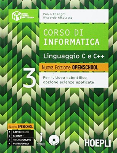 9788820378387: Corso di informatica. Linguaggio C e C++. Ediz. openschool. Per i Licei scientifici. Con e-book. Con espansione online (Vol. 3)