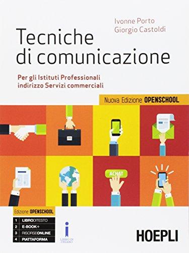 9788820378721: Tecniche di comunicazione. Ediz. openschool. Per gli Ist. professionali. Con e-book. Con espansione online