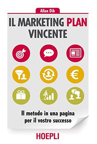 9788820380267: Il marketing plan vincente. Il metodo in una pagina per il vostro successo