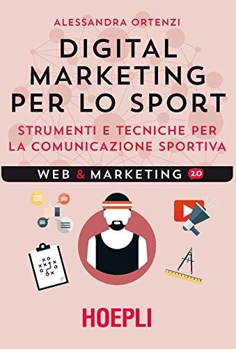 9788820380281: Digital marketing per lo sport. Strumenti e tecniche per la comunicazione sportiva