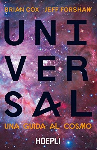 9788820381035: Universal. Una guida al cosmo