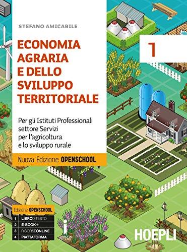 9788820383237: Economia agraria e dello sviluppo territoriale. Ediz. Openschool. Per gli Ist. professionali per l'agricoltura. Con ebook. Con espansione online: 1