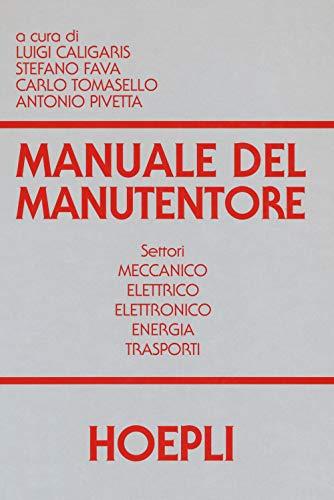 9788820383329: Manuale del manutentore. Per gli Ist. tecnici industriali