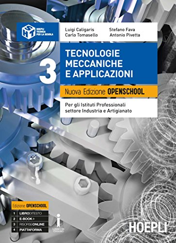 9788820383336: Tecnologie meccaniche e applicazioni. Ediz. Openschool. Per gli Ist. professionali per l'industria e l'artigianato. Con ebook. Con espansione online