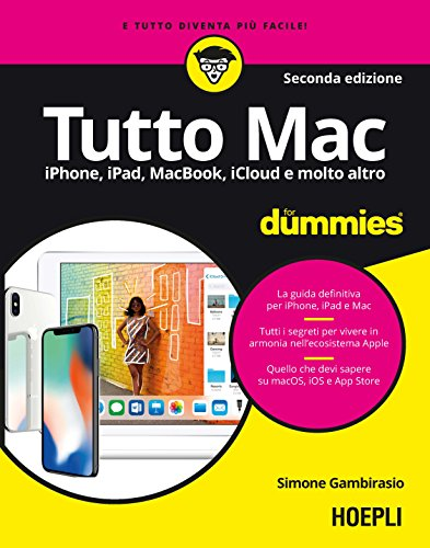 9788820384678: Tutto Mac for dummies. IPhone, iPad, iMac, MacBook, iTunes e molto altro