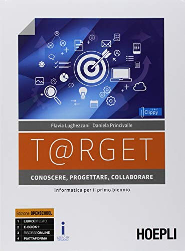 9788820385521: T@rget. Conoscere, progettare, collaborare. Con Laboratorio e Scratc. Informatica per il primo biennio. Per le Scuole superiori. Con ebook. Con espansione online