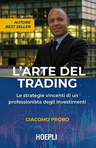 9788820390709: L'arte del trading. Le strategie vincenti di un professionista degli investimenti