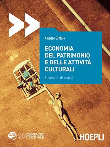 9788820391645: Economia del patrimonio e delle attività culturali. Strumenti di analisi