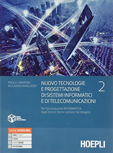 9788820394806: Nuovo Tecnologie e progettazione di sistemi informatici e di telecomunicazioni. Per gli Ist. tecnici settore tecnologico articolazione informatica. ... di sistemi informatici e di telecom, vol. 2