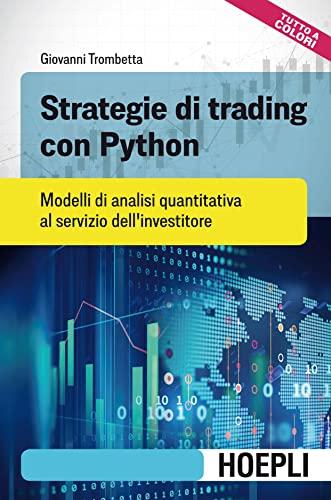 9788820396459: Strategie di trading con Python. Modelli di analisi quantitativa al servizio dell'investitore