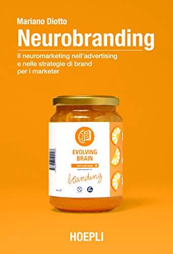9788820397807: Neurobranding. Il neuromarketing nell'advertising e nelle strategie di brand per i marketer