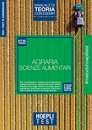 9788820399023: Hoepli Test. Agraria. Scienze dell'alimentazione. Manuale di teoria con esempi. Per i test di ammissione