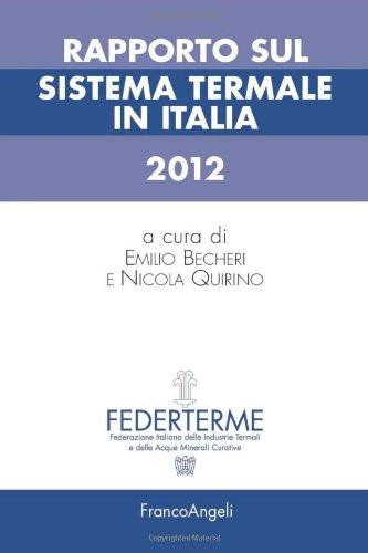 9788820404123: Rapporto sul sistema termale in Italia 2012 (Scienze e professioni del turismo. Studi)