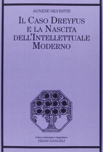 Il caso Dreyfus e la nascita dell'intellettuale: Silvestri, Agnese