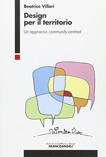 9788820408299: Design per il territorio. Un approccio community centred