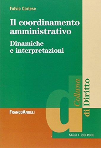 9788820409449: Il coordinamento amministrativo. Dinamiche e interpretazioni