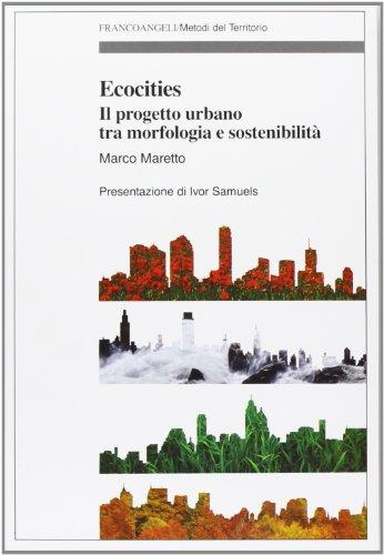 9788820414771: Ecocities. Il progetto urbano tra morfologia e sostenibilità