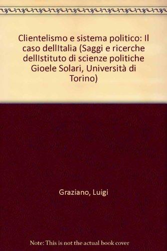 9788820416973: Clientelismo e sistema politico. Il caso dell'Italia