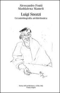 Luigi Snozzi. Un'autobiografia architettonica: Alessandro Fonti; Maddalena