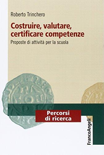 9788820417741: Costruire, valutare, certificare competenze. Proposte di attività per la scuola