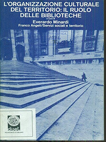 9788820418809: L'Organizzazione culturale del territorio: Il ruolo delle biblioteche (Servizi sociali e territorio) (Italian Edition)