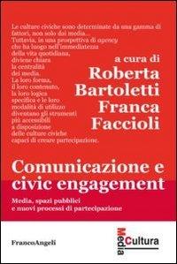 9788820419684: Comunicazione e civic engagement. Media, spazi pubblici e nuovi processi di partecipazione