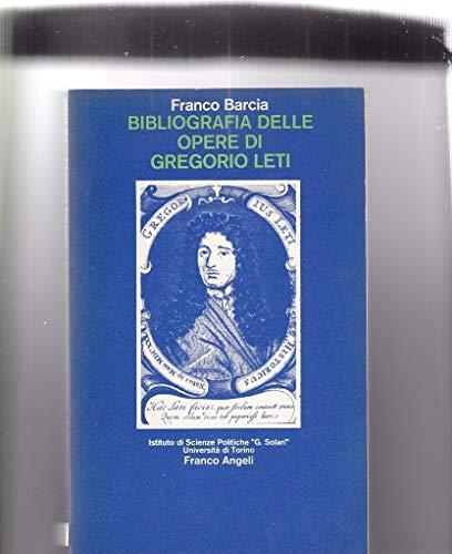 9788820421564: Bibliografia delle opere di Gregorio Leti (Saggi e ricerche dell'Istituto di scienze politiche Gioele Solari) (Italian Edition)