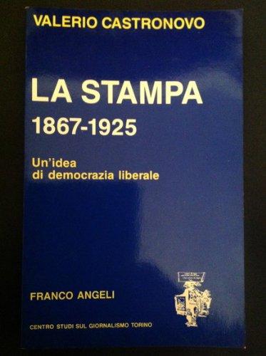 """9788820422417: La Stampa, 1867-1925: Un'idea di democrazia liberale (Collana del Centro studi sul giornalismo """"Gino Pestelli"""" di Torino) (Italian Edition)"""