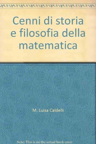 Cenni di storia e filosofia della matematica: Caldelli, M. Luisa