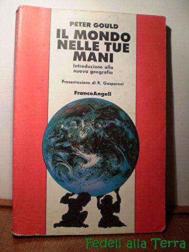 Il mondo nelle tue mani. Introduzione alla nuova geografia (8820429772) by Peter Gould