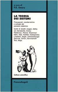 9788820431099: La teoria dei sistemi. Presupposti, caratteristiche e sviluppi del pensiero sistemico