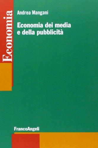 9788820434175: Economia dei media e della pubblicità