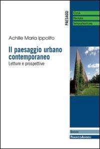 9788820445614: Il paesaggio urbano contemporaneo. Letture e prospettive