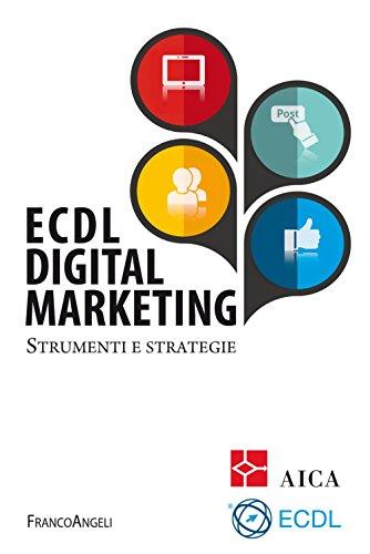 9788820447410: ECDL digital marketing. Strumenti e strategie