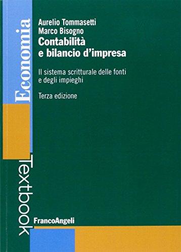 9788820454678: Contabilità e bilancio d'impresa. Il sistema scritturale delle fonti e degli impieghi