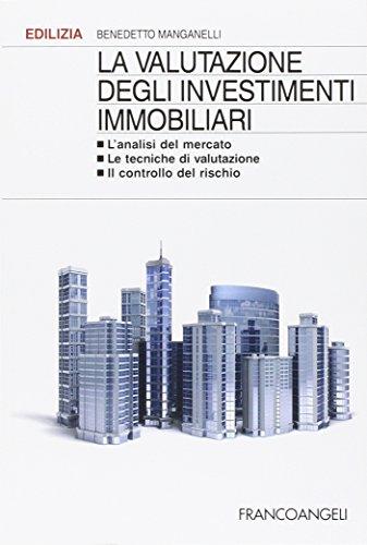 9788820458805: La valutazione degli investimenti immobiliari. L'analisi del mercato. Le tecniche di valutazione. Il controllo del rischio
