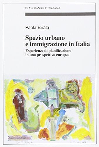 9788820462628: Spazio urbano e immigrazione in Italia. Esperienze di pianificazione in una prospettiva europea
