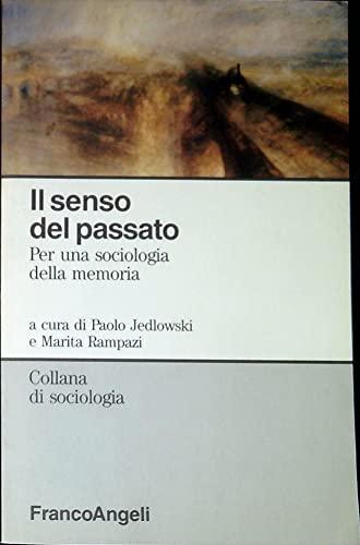 9788820468149: Il senso del passato. Per una sociologia della memoria