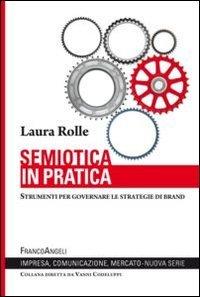 9788820470562: Semiotica in pratica. Strumenti per governare le strategie di brand