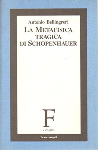 9788820472511: La metafisica tragica di Schopenhauer