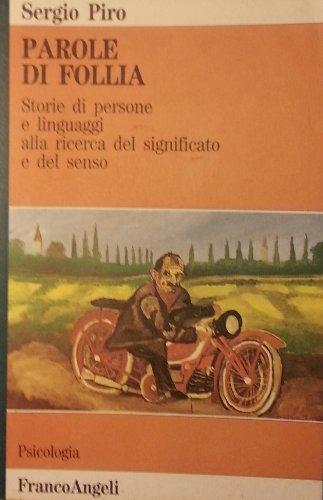 9788820473709: Parole di follia: Storie di persone e linguaggi alla ricerca del significato e del senso (Psicologia) (Italian Edition)