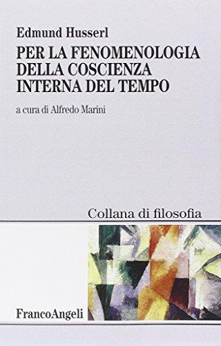Per la fenomenologia della coscienza interna del tempo (1893-1917) (9788820476045) by [???]