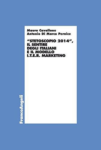 9788820482213: Stetoscopio 2014. Il sentire degli italiani e il modello I.t.e.r. marketing