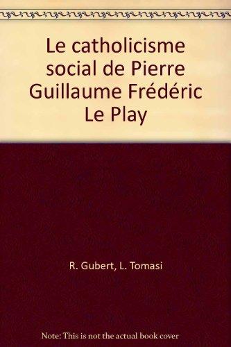 9788820486792: Le catholicisme social de Pierre Guillaume Fr�d�ric Le Play