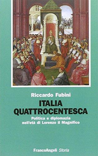 9788820486914: Italia quattrocentesca: Politica e diplomazia nell'eta di Lorenzo il Magnifico (Studi e ricerche storiche) (Italian Edition)