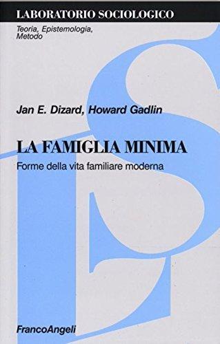 9788820487829: La famiglia minima. Forme della vita familiare moderna