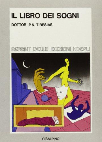 Il libro dei sogni. Con un saggio: Tiresias,P.N.